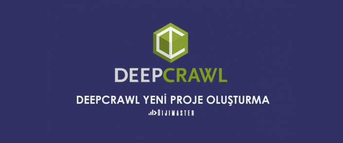 Deepcrawl Yeni Proje Oluşturma