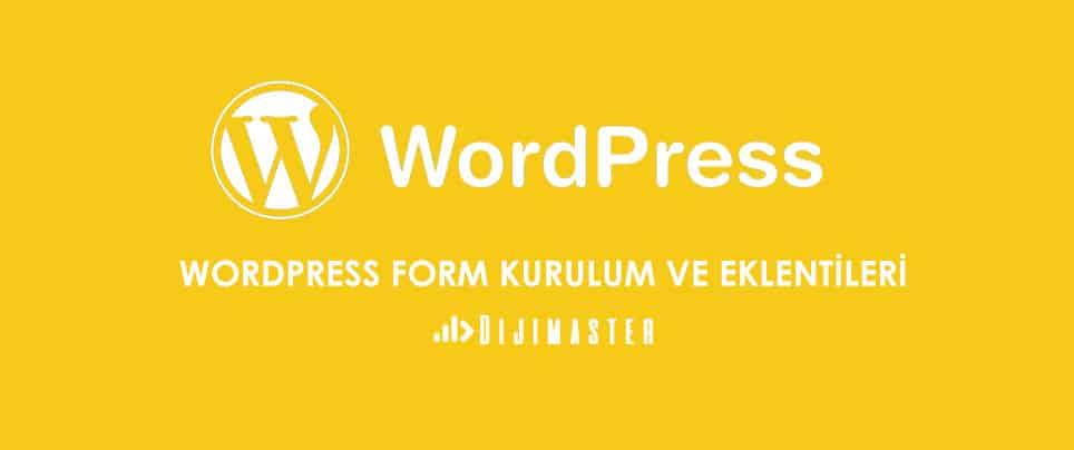 Wordpress Form Kurulum ve Eklentileri